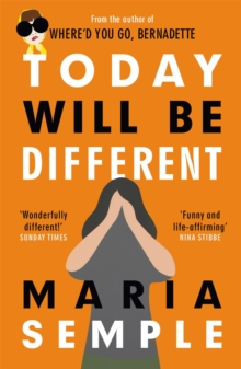 Today Will Be Different : From the bestselling author of Where'd You Go, Bernadette, Paperback Book