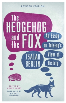 The Hedgehog And The Fox : An Essay on Tolstoy's View of History, Paperback / softback Book