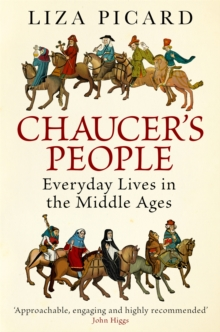 Chaucer's People : Everyday Lives in the Middle Ages, Paperback / softback Book