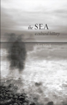The Sea : A Cultural History, Paperback Book