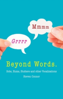 Beyond Words : Sobs, Hums, Stutters and other Vocalizations, Hardback Book