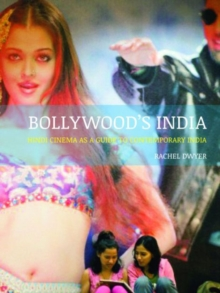 Bollywood's India : Hindi Cinema as a Guide to Contemporary India, Paperback / softback Book