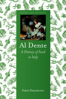 Al Dente : A History of Food in Italy, Hardback Book