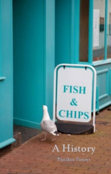 Fish and Chips : A History, Hardback Book