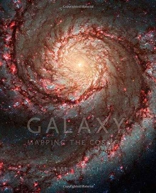Galaxy : Mapping the Cosmos, Hardback Book