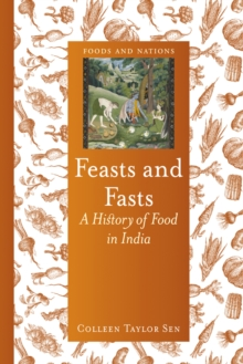 Feasts and Fasts : A History of Food in India, EPUB eBook