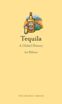 Tequila : A Global History, Hardback Book