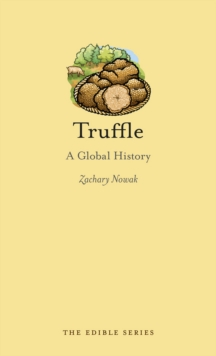 Truffle : A Global History, EPUB eBook
