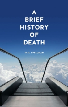 A Brief History of Death, Paperback / softback Book