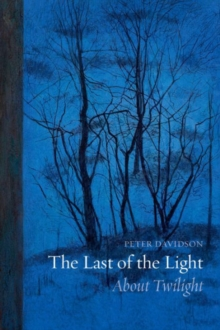 The Last of the Light : About Twilight, Hardback Book