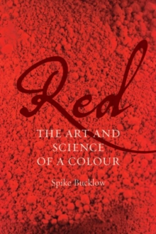 Red : The Art and Science of a Colour, Hardback Book