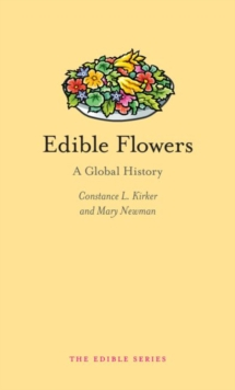 Edible Flowers : A Global History, Hardback Book