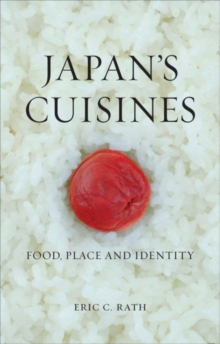Japan's Cuisines : Food, Place and Identity, Hardback Book