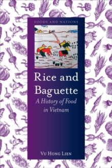 Rice and Baguette : A History of Vietnamese Food, Hardback Book