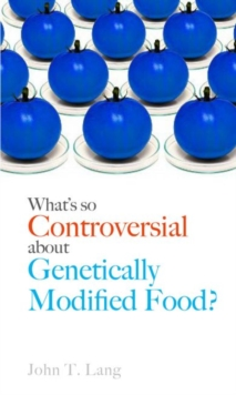 What's So Controversial About Genetically Modified Food?, Paperback / softback Book