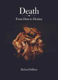 Death : From Dust to Destiny, Hardback Book