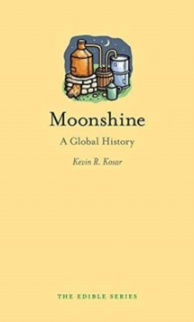 Moonshine : A Global History, Hardback Book
