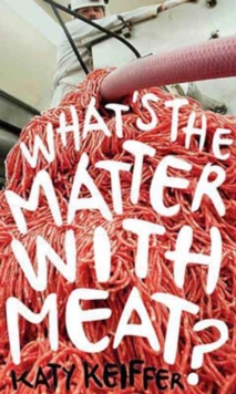What's the Matter with Meat?, Paperback / softback Book