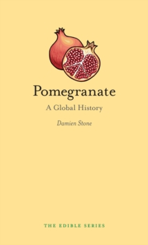 Pomegranate : A Global History, EPUB eBook