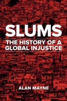 Slums : The History of a Global Injustice, Hardback Book