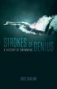 Strokes of Genius : A History of Swimming, Hardback Book