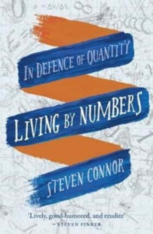 Living by Numbers : In Defence of Quantity, Paperback Book