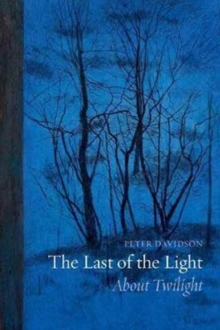 The Last of the Light : About Twilight, Paperback Book