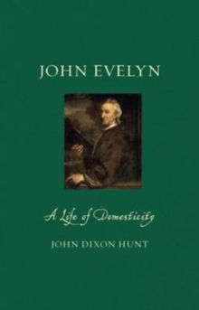 John Evelyn : A Life of Domesticity, Hardback Book