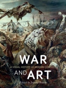 War and Art : A Visual History of Modern Conflict, Hardback Book