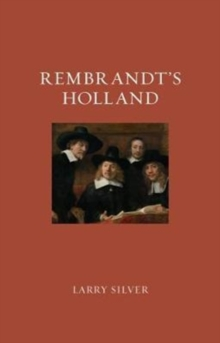 Rembrandt's Holland, Hardback Book