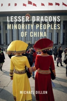 Lesser Dragons : Minority Peoples of China, Hardback Book