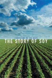 The Story of Soy, Hardback Book
