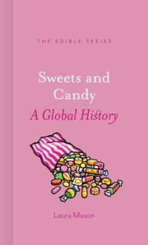 Sweets and Candy : A Global History, Hardback Book