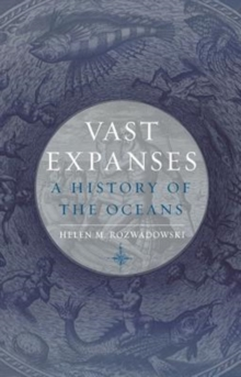 Vast Expanses : A History of the Oceans, Hardback Book