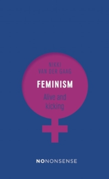 NoNonsense Feminism : Alive and Kicking, Paperback Book