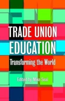 Trade Union Education : Transforming the World, Paperback / softback Book