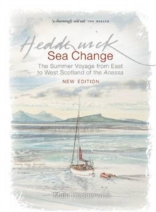 Sea Change : The Summer Voyage from East to West Scotland of the Anassa, Paperback Book