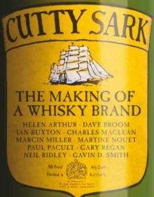 Cutty Sark : The Making of a Whisky Brand, Hardback Book