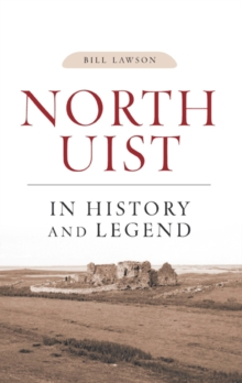 North Uist in History and Legend, Paperback Book
