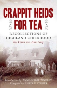 Crappit Heids for Tea : Recollections of a highland Keeper's Daughter, Paperback Book
