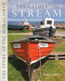 The Gathering Stream : The Story of Moray Firth, Paperback Book