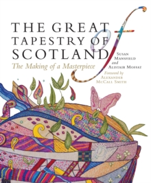The Great Tapestry of Scotland : The Making of a Masterpiece, Paperback / softback Book