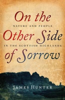 On the Other Side of Sorrow : Nature and People in the Scottish Highlands, Paperback Book