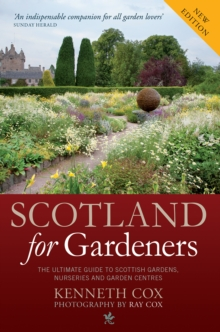 Scotland for Gardeners : The Guide to Scottish Gardens, Nurseries and Garden Centres, Paperback / softback Book