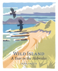 Wild Island : A Year in the Hebrides, Hardback Book