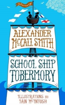 School Ship Tobermory : A School Ship Tobermory Adventure (Book 1), Hardback Book