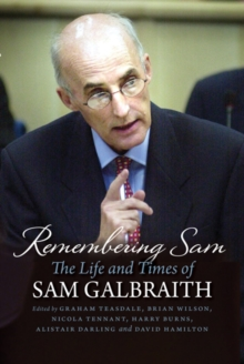 Remembering Sam : The Life and Times of Sam Galbraith, Hardback Book