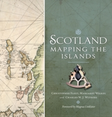 Scotland: Mapping the Islands, Hardback Book