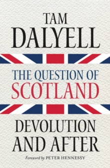 The Question of Scotland : Devolution and After, Paperback / softback Book