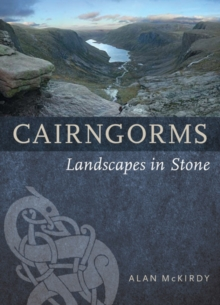 Cairngorms : Landscapes in Stone, Paperback Book
